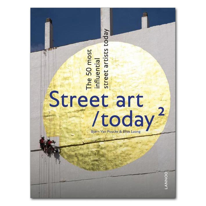 Street Art Today 2 The 50 most influential street artists today