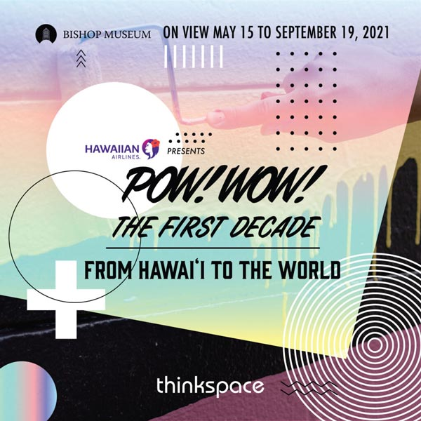 """""""POW! WOW! The First Decade: From Hawai'i To The World"""